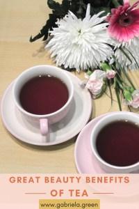6 Beauty Benefits of Tea - www.gabriela.green