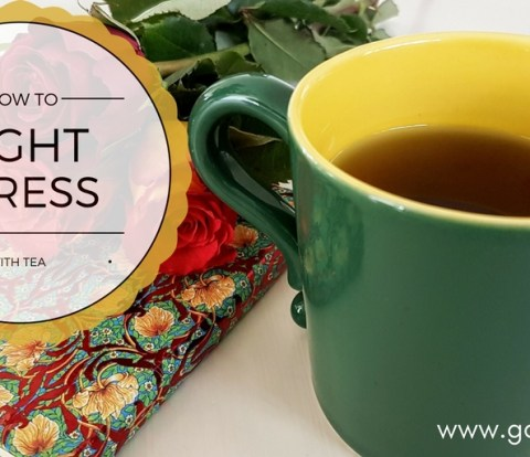 How to fight stress with tea - Gabriela Green - www.gabriela.green