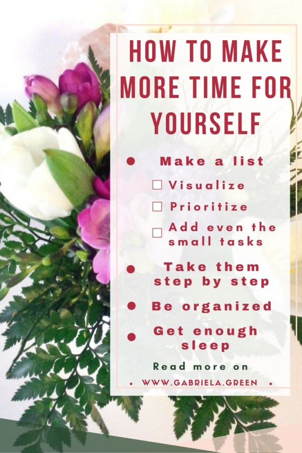 How To Make More Time For Yourself_ www.gabriela.green