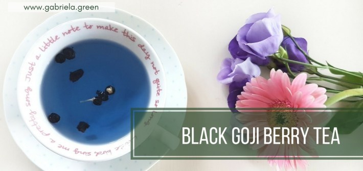 What is Black Goji Berry Tea - Gabriela Green Blog - www.gabriela.green