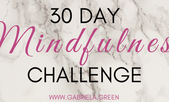 30 Day Mindfulness Challenge - www.gabriela.green