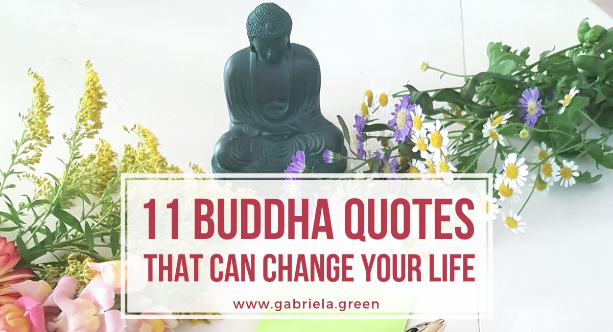 11 Buddha Quotes That Can Change Your Life Gabriela Green