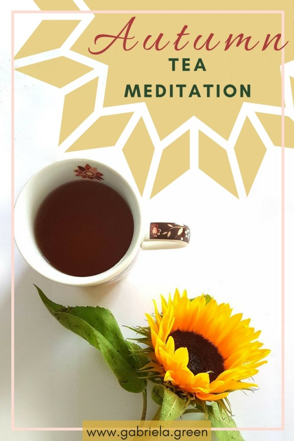 Autumn Tea Meditation - www.gabriela.green