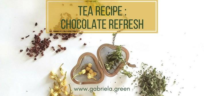 Tea Recipe - Chocolate Refresh - Gabriela Green Blog - www.gabriela.green