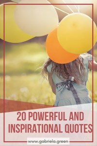 20 Powerful and inspirational quotes _ www.gabriela.green