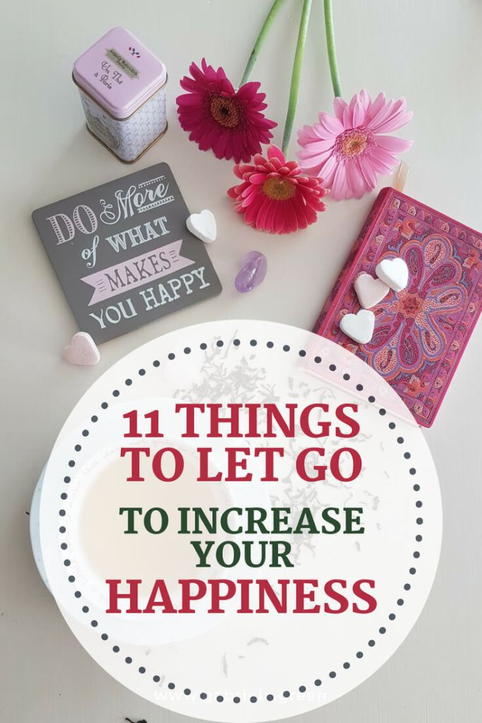 11 Things To Let Go To Increase Your Happiness_ www.gabriela.green (1) (1)