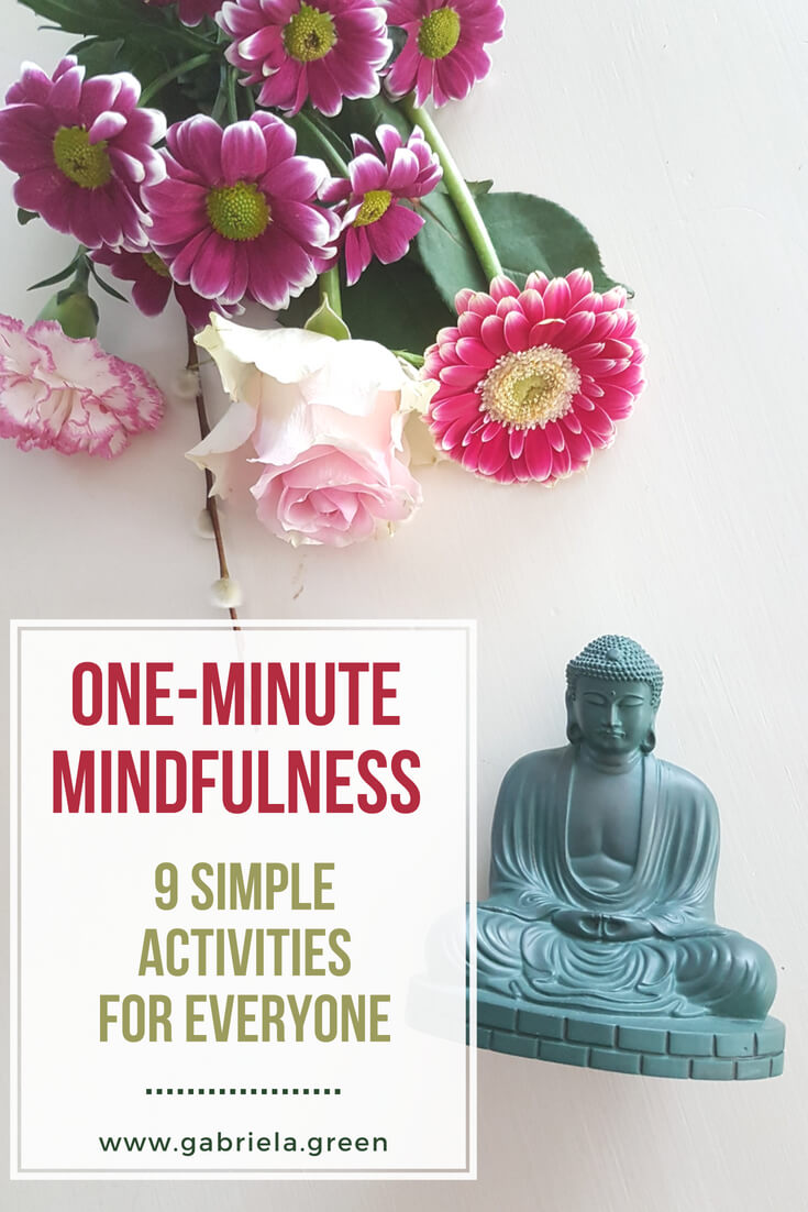 One-minute mindfulness - 9 simple activities for everyone _ www.gabriela.green (1)