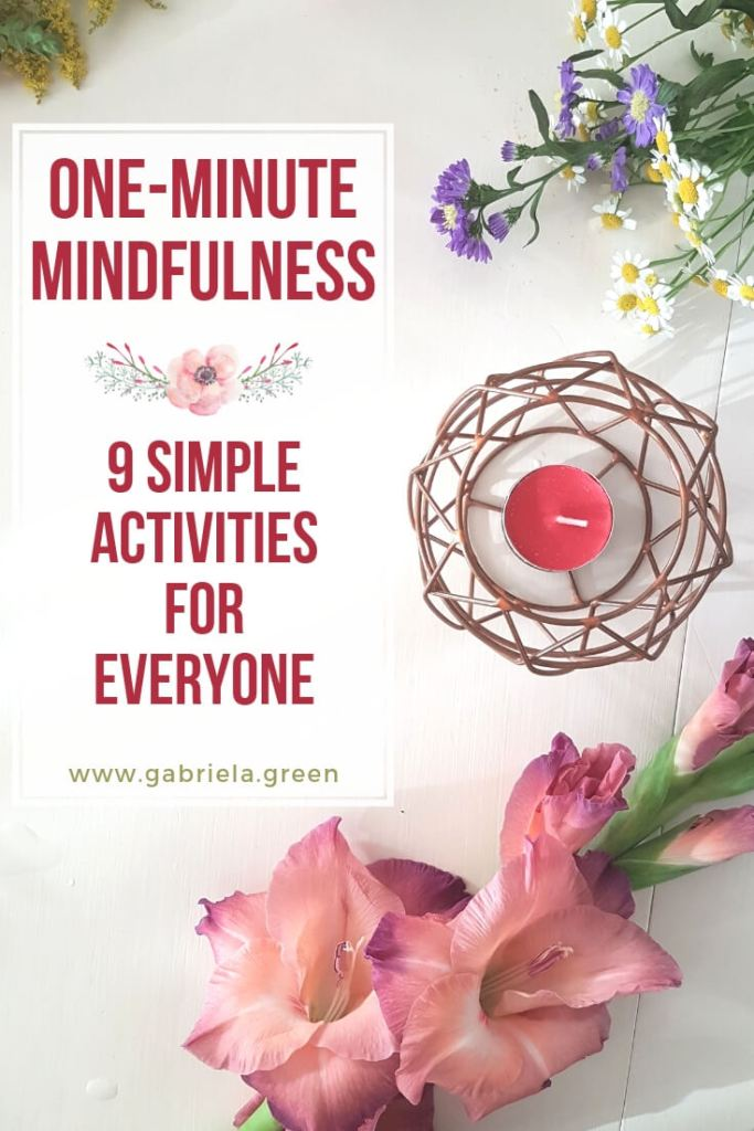 One-minute mindfulness - 9 simple activities for everyone_ www.gabriela.green (3)