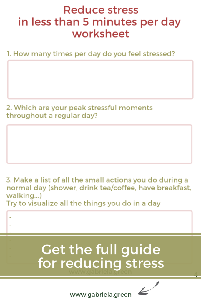 Get the full guide for reducing stress _ Reduce stress in less than 5 minutes per day worksheet _ www.gabriela.green