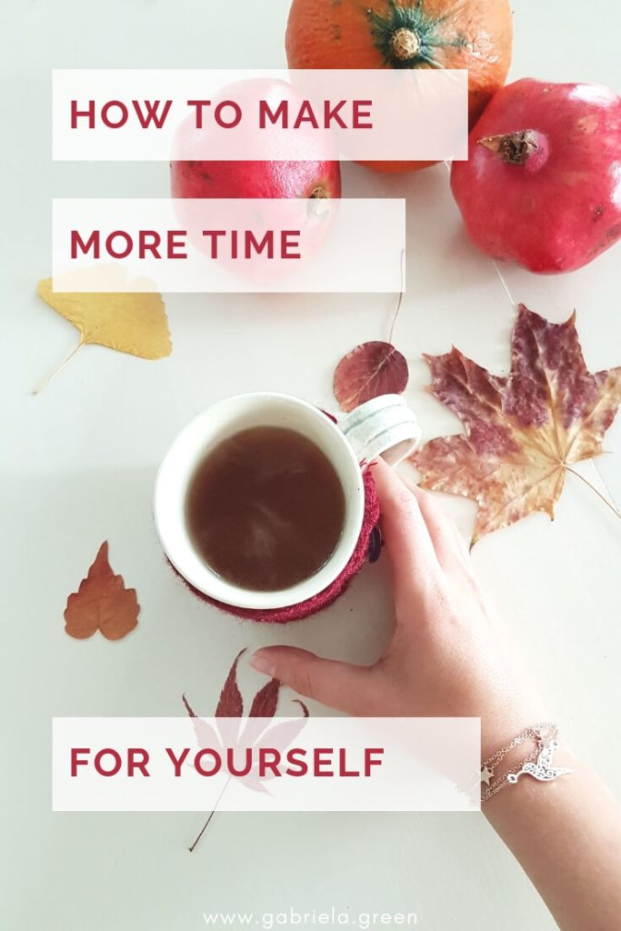 How To Make More Time For Yourself gabriela.green (1)