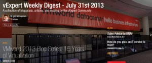 vExpert Weekly Digest – July 31st 2013