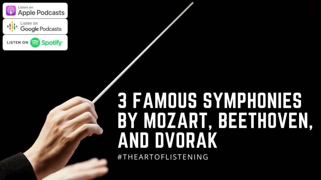 Podcast Episode: 3 Famous Symphonies from Mozart, Beethoven, and Dvorak