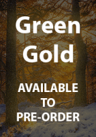 GREEN GOLD: the Lost Journals of John Jeffrey. A biographical fiction novel about the exploits of a Victorian plant hunter. Available to pre-order.