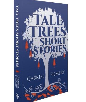 Tall Trees Short Stories by Gabriel Hemery