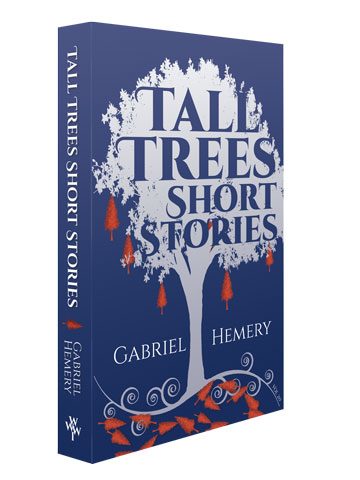 Tall Trees Short Stories by Gabriel Hemery