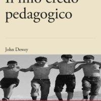 John Dewey, Il mio credo pedagogico. Testo commentato