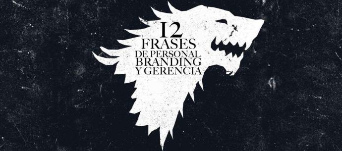 12-frases-de-game-of-thrones-sobre-personal-branding-y-gerencia