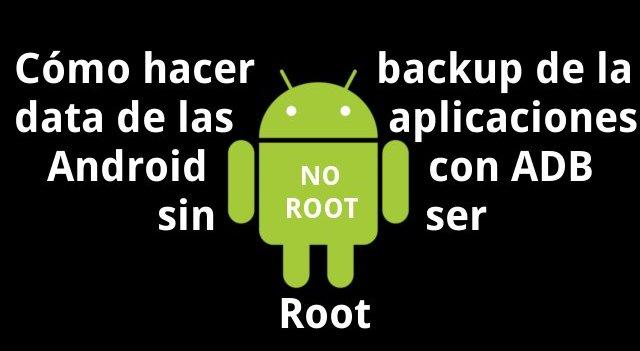 Cómo hacer backup de la data de tus aplicaciones Android con ADB sin ser Root.