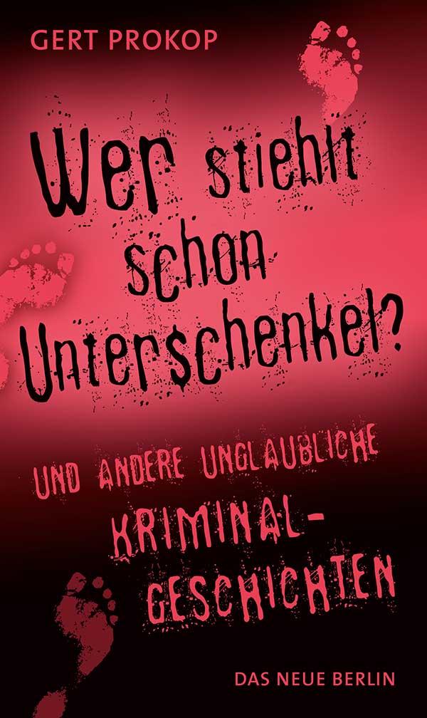 Cover von Prokop: Wer stiehlt schon Unterschenkel?