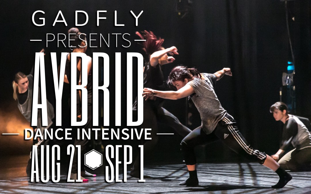 Aybrid Dance Intensive 2017 – 10 Spots Available