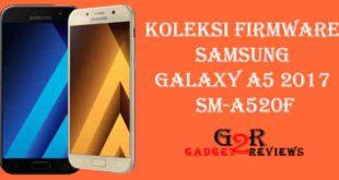 Koleksi Stock ROM Firmware Samsung Galaxy A5 2017 SM-A520F Indonesia