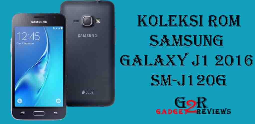 Koleksi Stock ROM Terbaru Firmware Samsung Galaxy J1 2016 SM-J120G Indonesia
