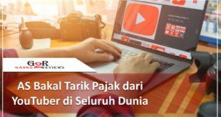 AS Bakal Tarik Pajak dari YouTuber di Seluruh Dunia