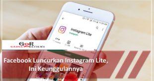 Facebook Luncurkan Instagram Lite, Ini Keunggulannya