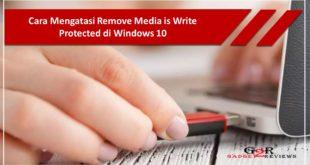 Cara Mengatasi Remove Media is Write Protected di Windows 10