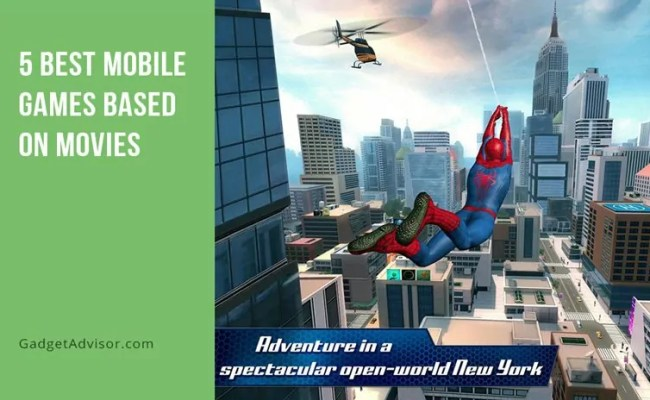 5 Best Mobile Games Based On Movies Gadget Advisor