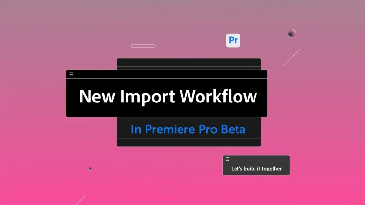 Adobe Introducing New Header Bar, Import, and Export Workflow in Premiere Pro