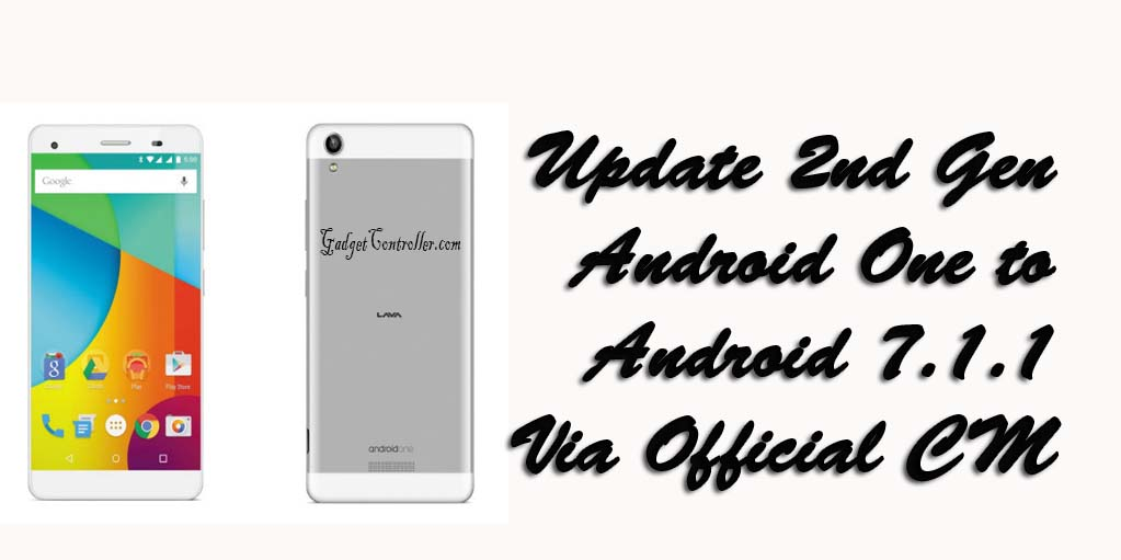 [Official]How to Update 2nd Gen Android One To Android 7.1 By Official CM 14.1