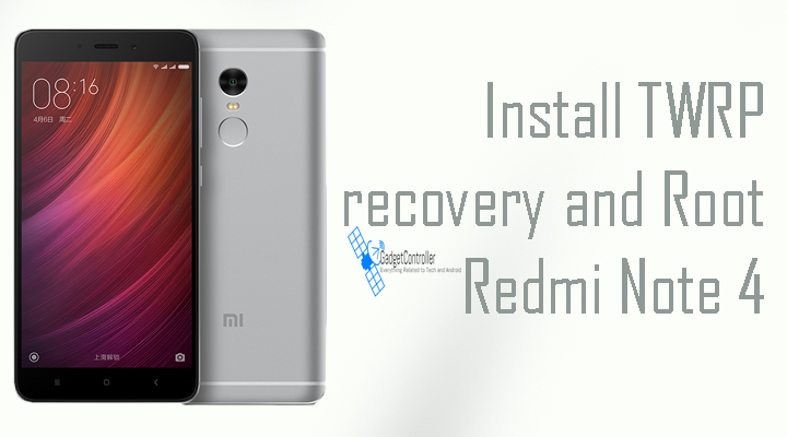 How to Root and install TWRP recovery on Xiaomi Redmi Note 4 Snapdragon [Official]
