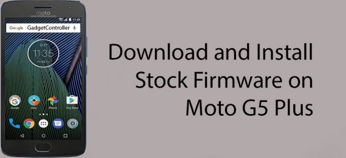 Install Stock Firmware in Moto G5 Plus