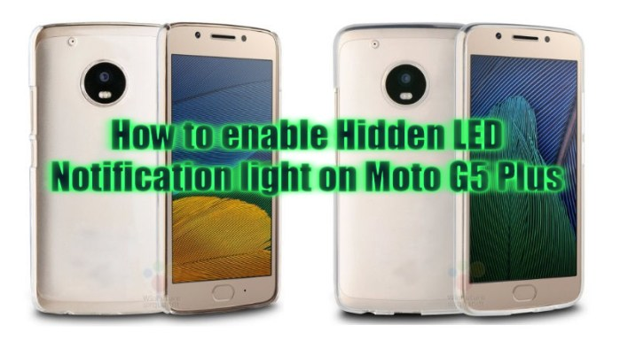Enable Hidden LED notification Light on Moto G5 Plus