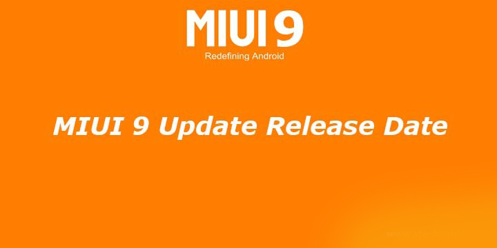 MIUI 9 Update Release Date set for August 16
