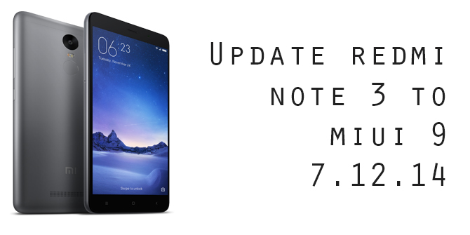 MIUI 9 Global Beta ROM 7.12.14 Update: Download and Install on Redmi Note 3