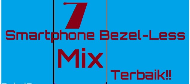 7 Smartphone Tri-Bezel-Less Mix yang Bisa Dibeli Sekarang Juga 1