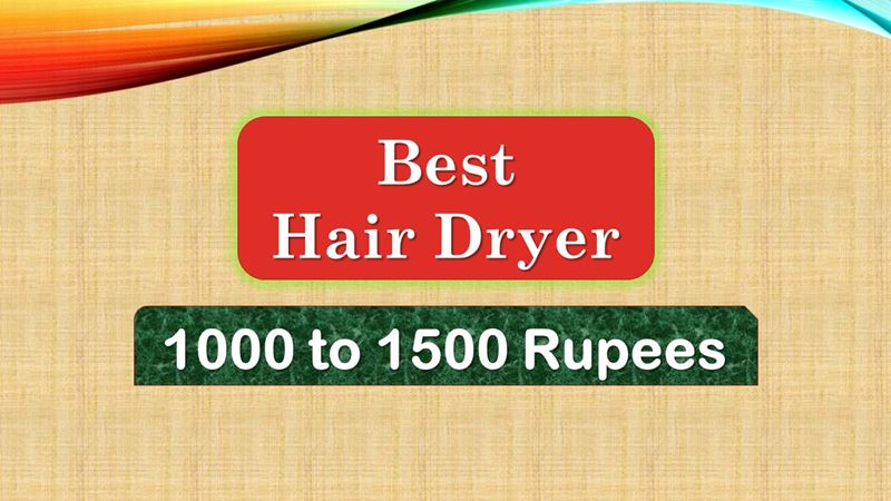 best hair dryer in india below 1500 Rupees