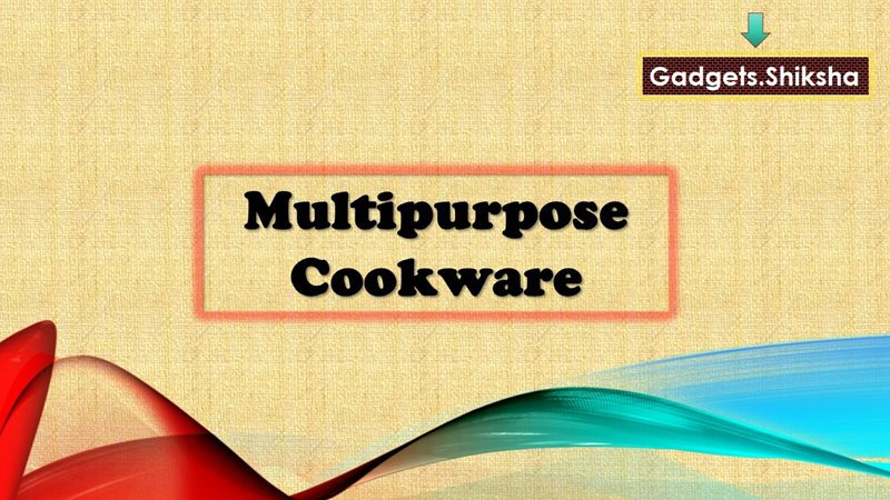 Multipurpose Gas and Induction Friendly Cookware