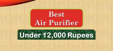 Best Air Purifier under 12000 Rupees in India Market