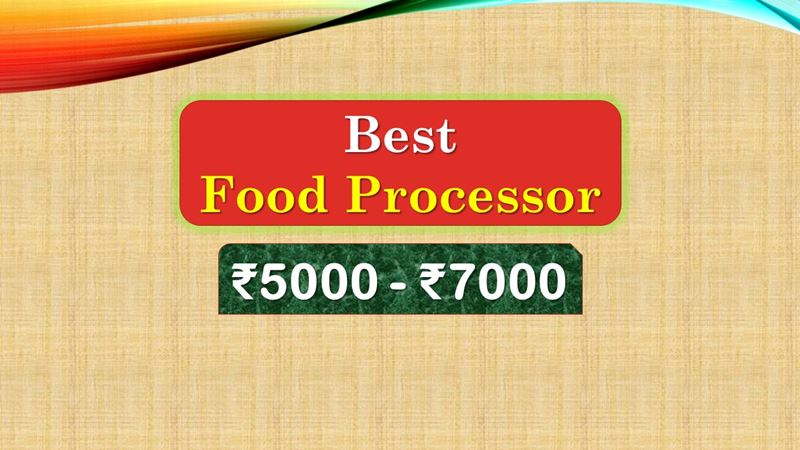 Best Food Processor From 5000 to 7000 Rupees Price Range