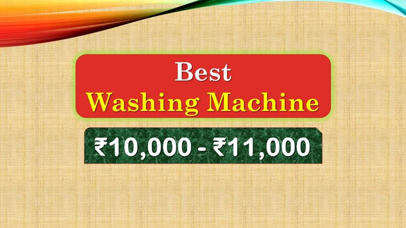 2 Best Washing Machine Under 11000 Rupees In India Market