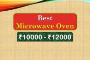 Best Microwave Oven under 12000 Rupees in India