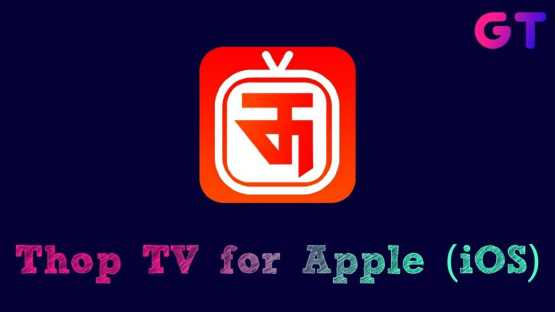 Thop TV Apple Download Free, Thoptv for iOS, Thoptv Download for Apple