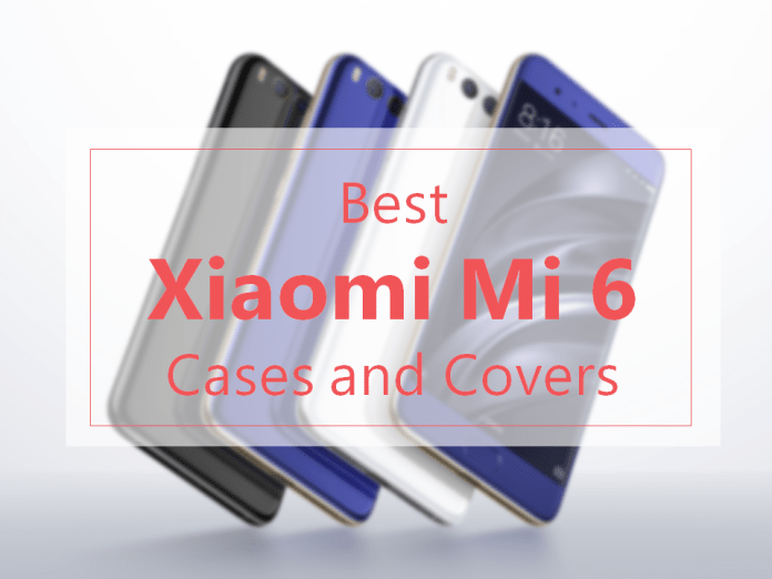 Best Mi 6 Cases and Covers