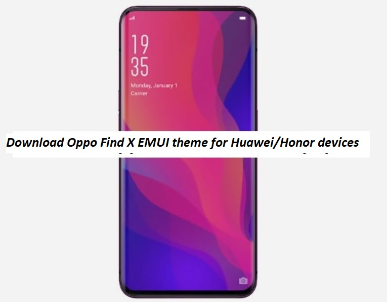Download Oppo Find X Color OS themes for all EMUI devices