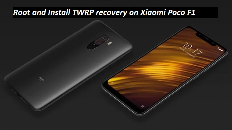 How to root Poco F1 and install TWRP recovery