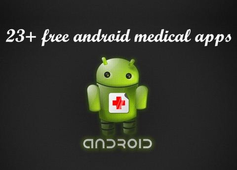 23 free android medical apps for medical professionals
