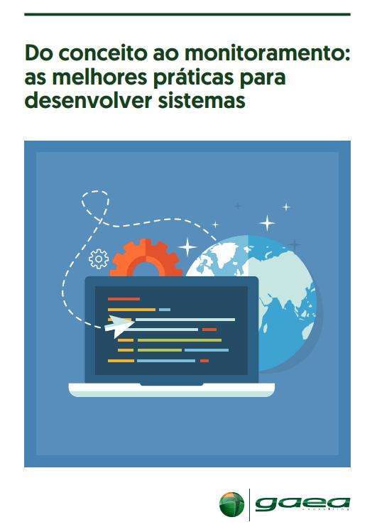 Do Conceito ao Monitoramento - As Melhores Práticas para Desenvolver Sistemas